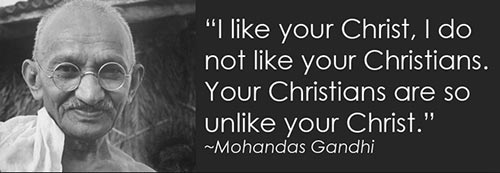 Gandhi - like your Christ